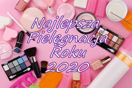 najlepsze kosmetyki do pielęgnacji roku 2020