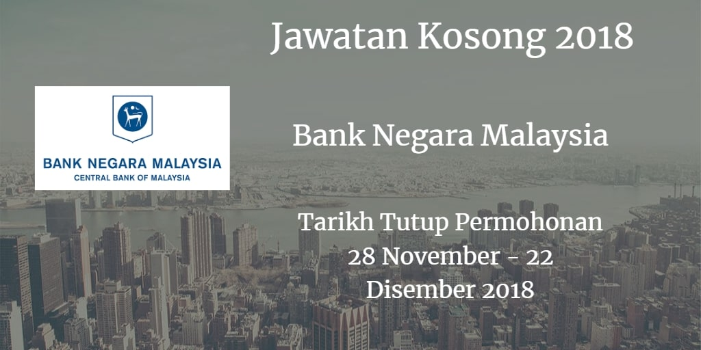 Jawatan Kosong BNM 28 November - 22 Disember 2018