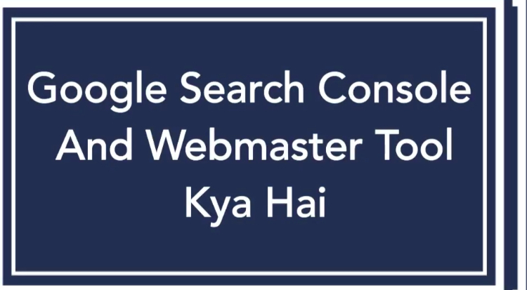 Google Search Console | Websmaster Tool Kya Hai?