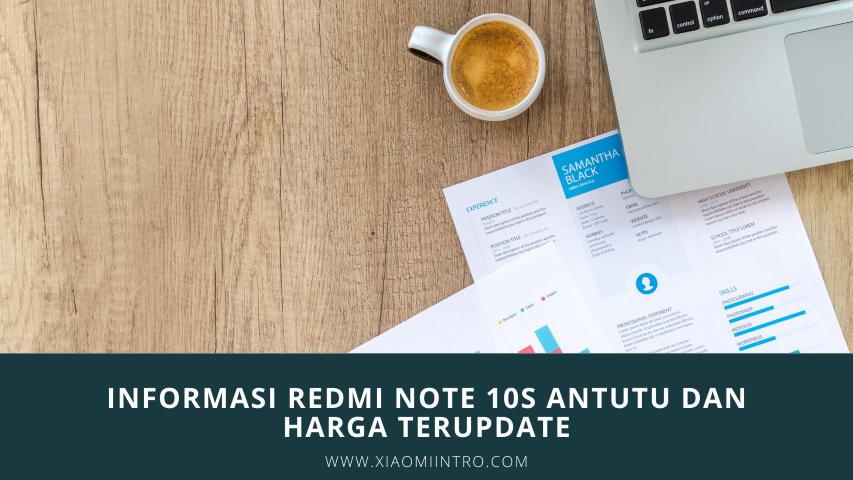 Informasi Redmi Note 10S Antutu Dan Harga Terupdate