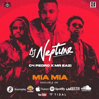 Imagem DJ Neptune ft Mr Eazi & C4 Pedro-Mia Mia