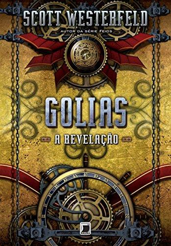 Golias - Leviatã - vol. 3: A revelação - Scott Westerfeld