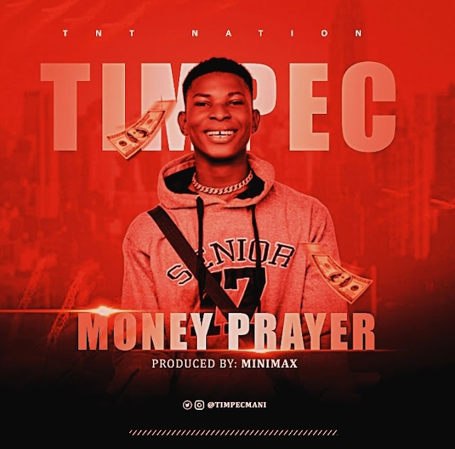 [BangHitz] DOWNLOAD MP3: TIMPEC - MONEY PRAYER