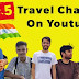 🇮🇳 Top 5 Travel Channel on Youtube