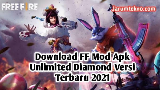 Download FF Mod Apk Unlimited Diamond Versi Terbaru 2021