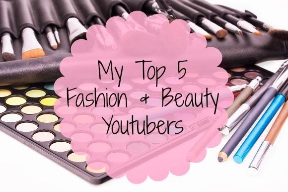 Michaela-Leigh: My Top 5 Fashion & Beauty YouTubers