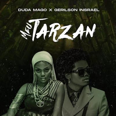 Duda Magos – Meu Tarzan (feat. Gerilson Insrael)