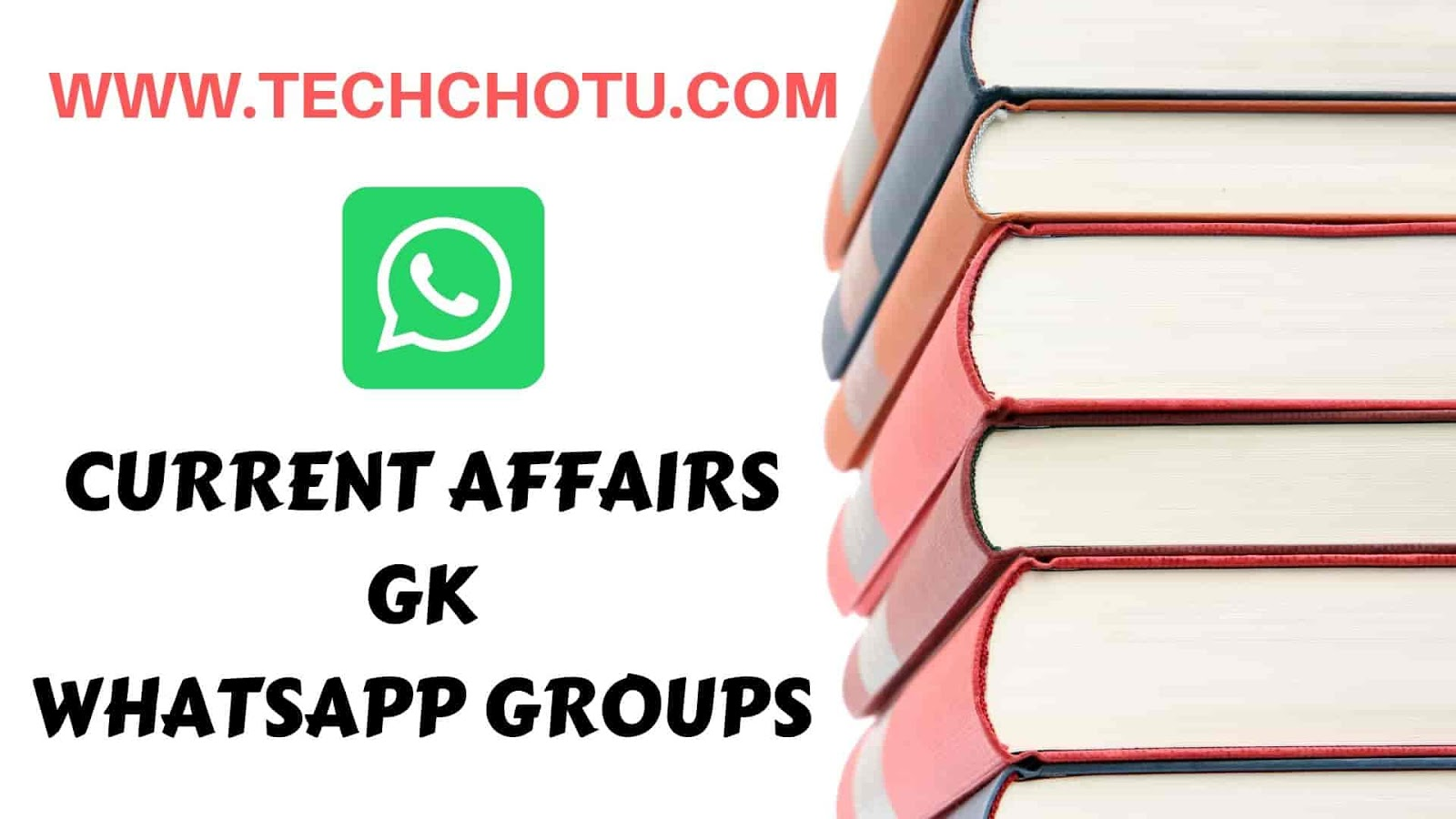 CURRENT AFFAIRS/GK WHATSAPP GROUP LINKS - TECHCHOTU 2019