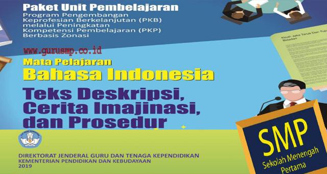 Buku Materi Peningkatan Kompetensi Pembelajaran (PKP) Berbasis Zonasi Guru Bahasa Indonesia, Teks  Deskripsi,  Cerita  Imajinasi, dan Prosedur