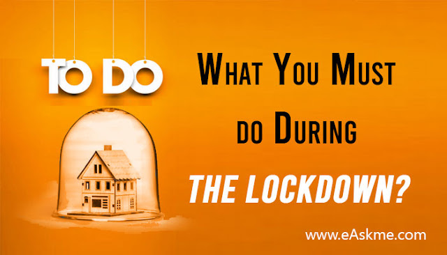 3 Important Things You Must do During the Lockdown?: eAskme