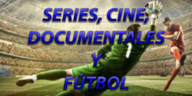 12 series, películas y documentales sobre fútbol para disfrutar durante el Mundial de Rusia