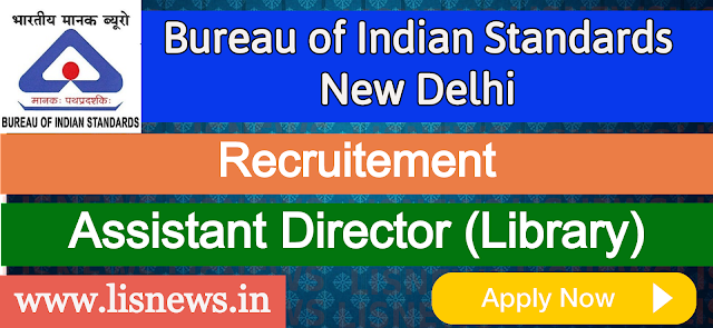 Vacancy of Assistant Director (Library) at Bureau of Indian Standards (BIS)