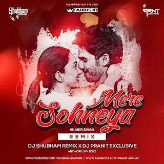MERE SOHNEYA (REMIX) - DJ SUBHAM REMIX X DJ PRANIT EXCLUSIVE