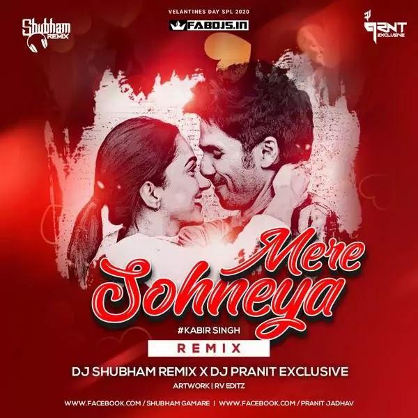 MERE SOHNEYA (REMIX) - DJ SHUBHAM REMIX X DJ PRANIT EXCLUSIVE