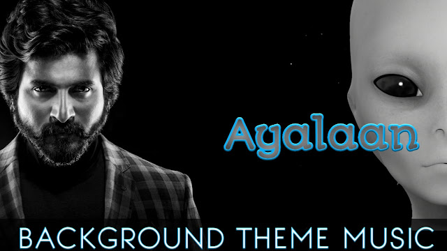 Ayalaan BGM - Ringtone | Sivakarthikeyan - MP3 Download