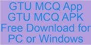 GTU MCQ APP Download   GTU MCQ for PC/Windows Free download   GTU MCQ APK Free Download   GTU MCQ App