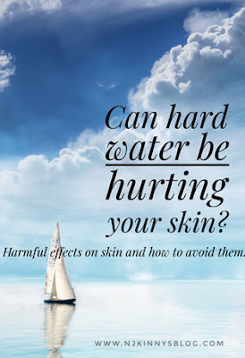 Can hard water be hurting your skin? Harmful effects on skin and how to avoid them.-Njkinny's Blog