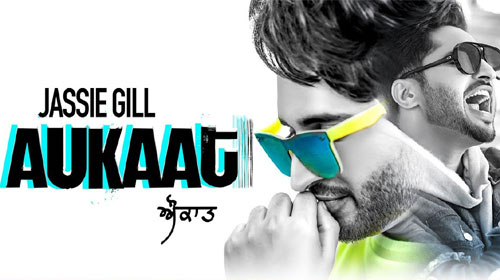 अखंड AUKAAT LYRICS IN HINDI - Jassi Gill & Karan Aujla