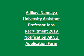 Adikavi Nannaya University Assistant Professor Jobs Recruitment 2019 Notification AKNU Application Form