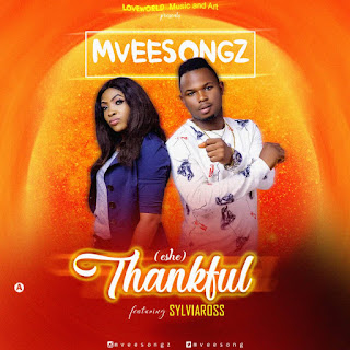 "[ Download ] Mveesongz - ""Thankful"" (Eshe) Ft Sylviaross 