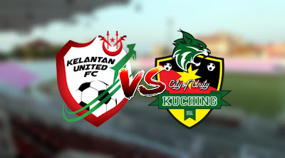 Live Streaming Kelantan United vs Kuching FA Liga Premier 6.3.2020