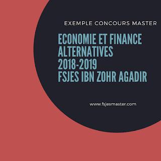 Exemple Concours Master Economie et Finance Alternatives 2018-2019 - Fsjes Ibn Zohr Agadir