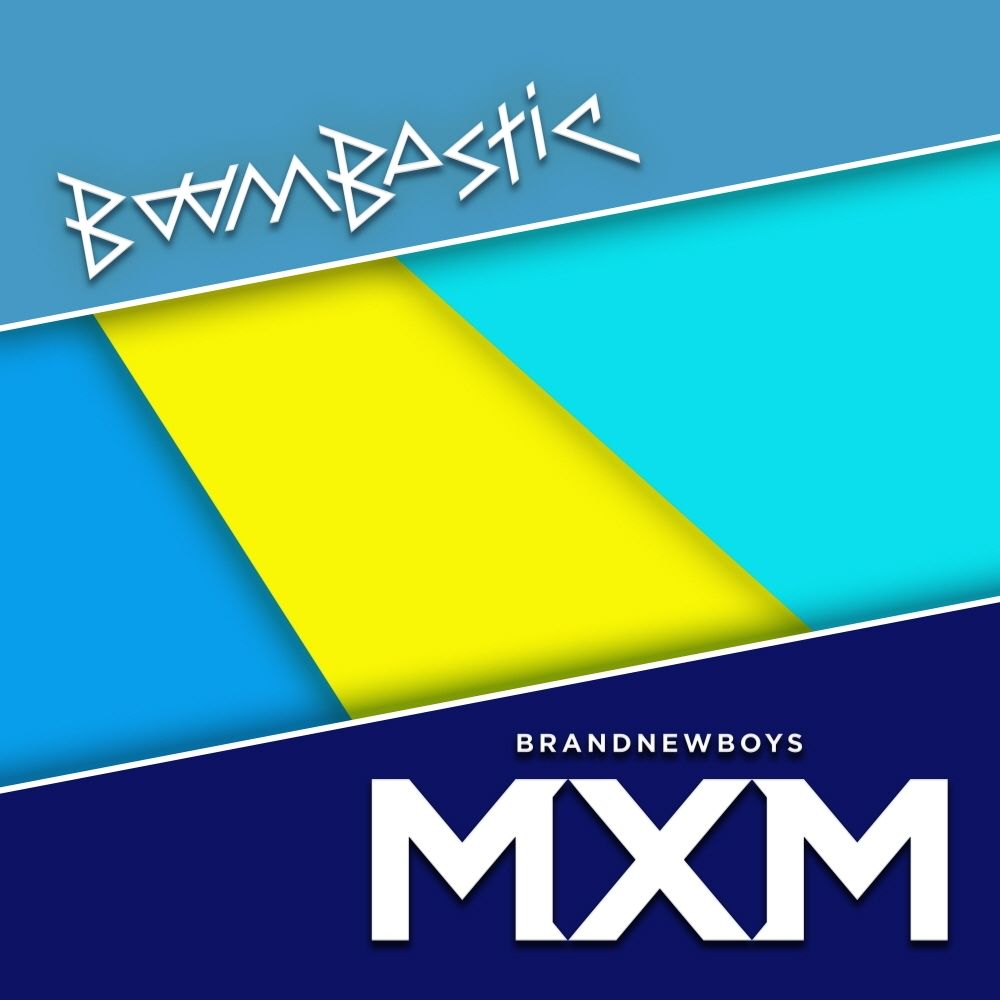 BOOMBASTIC, MXM (BRANDNEWBOYS) – You Only Want To Know – Single