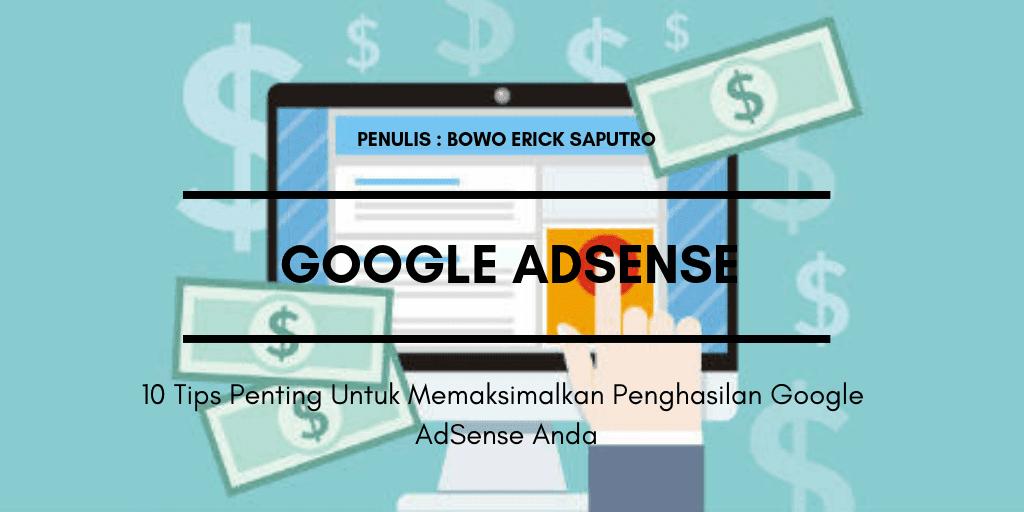 10 Tips Penting Untuk Memaksimalkan Penghasilan Google AdSense Anda