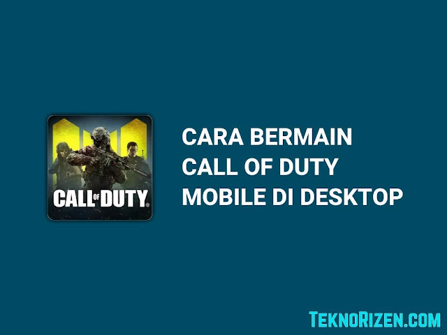 Cara Bermain Call of Duty Mobile di PC/Laptop