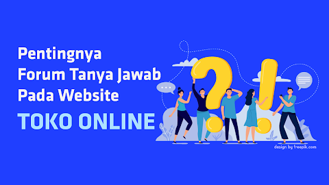 Pentingnya Forum Tanya Jawab di Website Toko Online