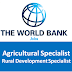Agricultural Specialist | Rural Development Specialist - World Bank Job