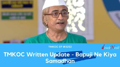 TMKOC-Written-Update-Bapuji-Ne-Kiya-Samadhan
