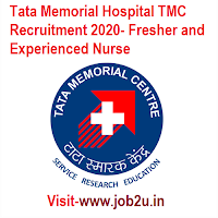 Tata Memorial Hospital TMC Recruitment 2020, Fresher and Experienced Nurse