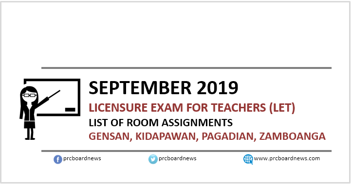 September 2019 LET Room Assignments: Gensan, Kidapawan, Pagadian, Zamboanga