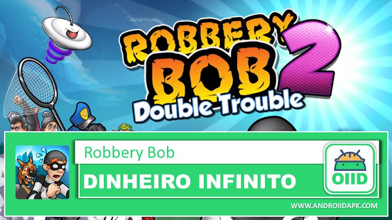 Robbery Bob – APK MOD HACK – Dinheiro Infinito
