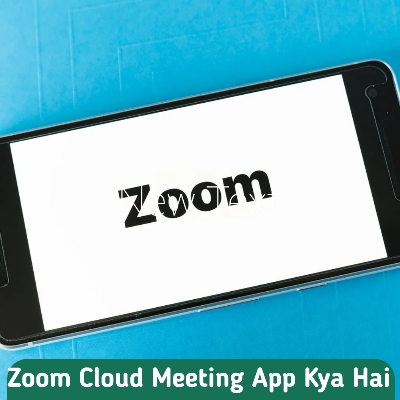 Zoom Cloud Meeting App Kya Hai