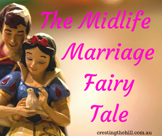 Midlife Monday ~ The Midlife Marriage Fairy Tale