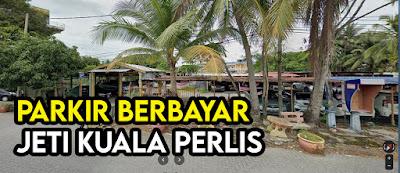 Parkir Berbayar Jeti Kuala Perlis