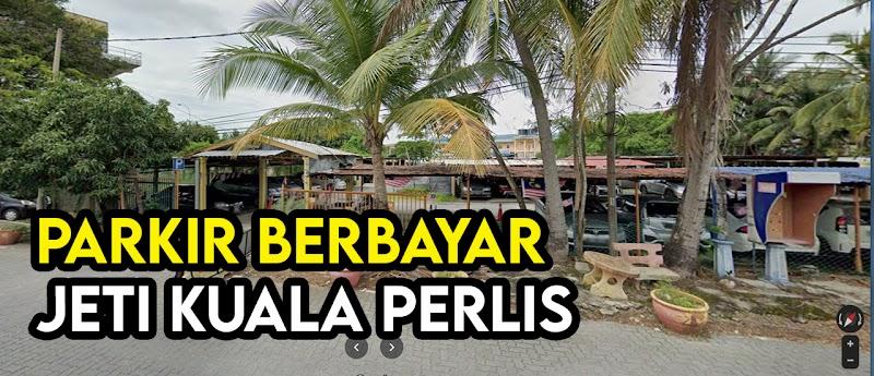 Senarai Tempat Parkir Kenderaan Sekitar Jeti Kuala Perlis