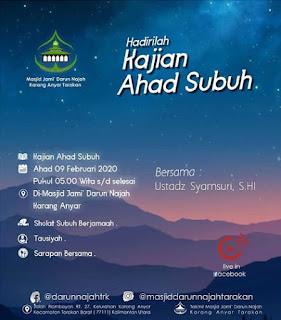 Hadirilah Kajian Ahad Subuh di Masjid Darun Najah Karang Anyar Tarakan 20200209 - Kajian Islam Tarakan
