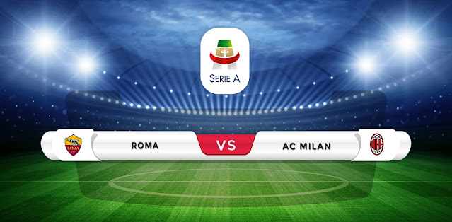 Roma vs AC Milan Prediction & Match Preview