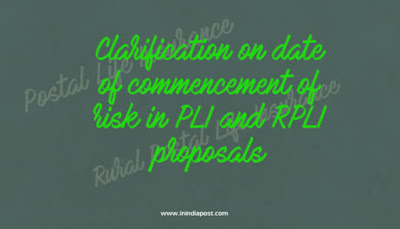 Clarification on date of commencement of risk in PLI and RPLI proposals