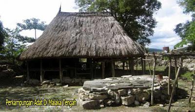 Perkampungan Adat Malaka Tengah