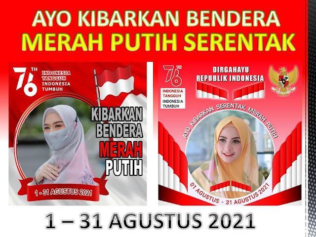 "Link Bingkai Twibbon Cantik ""Ayo Kibarkan Bendera Merah Putih Serentak""  1-31 Agustus 2021"