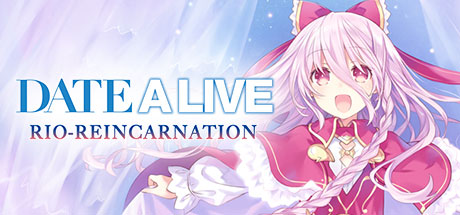 [2019][Compile Heart & Sting] Date A Live: Rio Reincarnation
