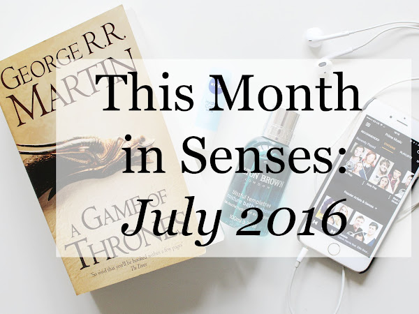 This month in Senses: JULY