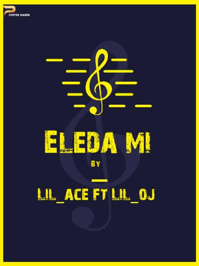 Music : Lil Ace  ft Lil O J - Eledami