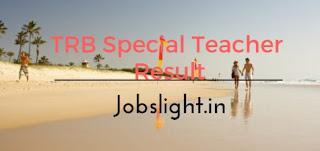 TRB Special Teacher Result 2017
