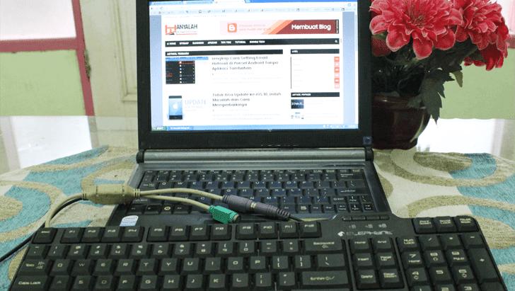 Ganti Keyboard Laptop dengan Keyboard PC