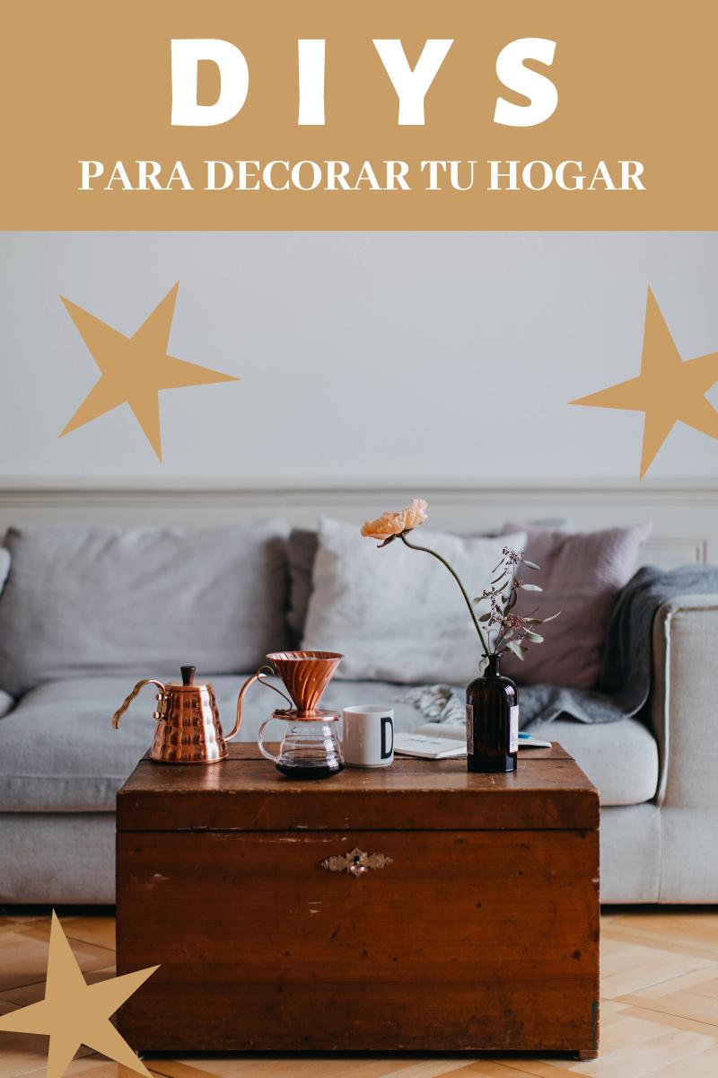 DIYs sencillos para decorar tu hogar